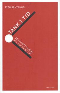 Sten Rentzhog: 'Tänk i tid'