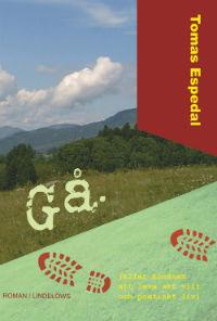 : Gå (Eller konsten att leva ett vilt och poetiskt liv)