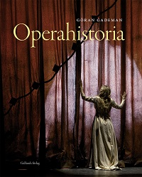 Göran Gademan: 'Operahistoria'