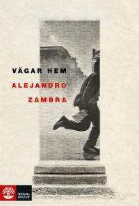Alejandro Zambra: 'Vägar hem'