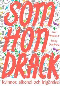 Jenny Damberg och Lisa Wiklund: 'Som hon drack'