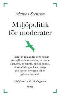 : Miljöpolitik för moderater