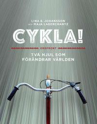 Lina E Johansson och Maja Lagercrantz: 'Cykla!'