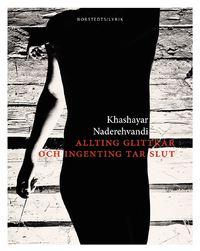 Khashayar Naderehvandi: 'Allting glittrar och ingenting tar slut'