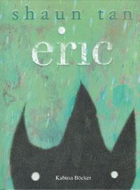 Shaun Tan: 'Eric'