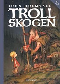 John Holmvall: 'Trollskogen'