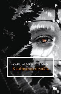 Karl Almén Burman: 'Kaufmanns utvalda'