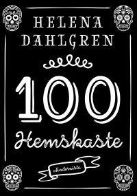 Helena Dahlgren: '100 Hemskaste'
