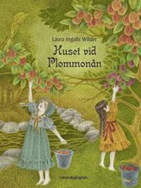 Laura Ingalls Wilder: 'Huset vid Plommonån'