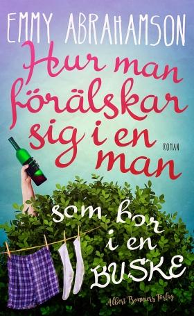 : Hur man förälskar sig i en man som bor i en buske