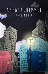 Tove Meyer: 'Asfalthimmel'