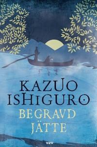 Kazuo Ishiguro: 'Begravd jätte'