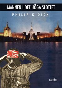 Philip K Dick: 'Mannen i det höga slottet'