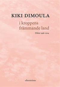 Kiki Dimoula: 'I kroppens främmande land'