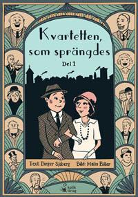 Birger Sjöberg: 'Kvartetten, som sprängdes (del 1)'