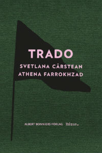 Athena Farrokhzad & Svetlana Cârstean: 'Trado'