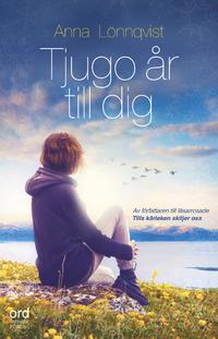 Anna Lönnqvist: 'Tjugo år till dig'