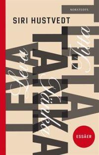Siri Hustvedt: 'Leva, tänka, titta'