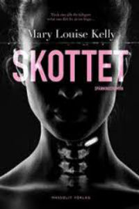 Mary Louise Kelly: 'Skottet'