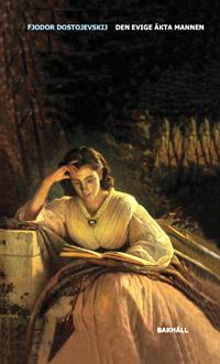 Fjodor Dostojevskij: 'Den evige äkta mannen'