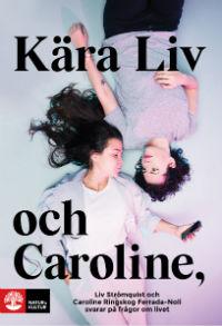 : Kära Liv och Caroline