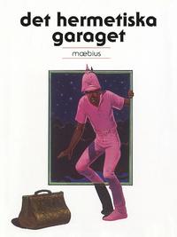 Moebius: 'Det hermetiska garaget'