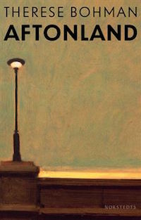 Therese Bohman: 'Aftonland'