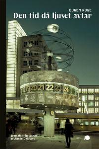 Eugen Ruge: 'Den tid då ljuset avtar'