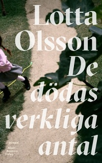 Lotta Olsson: 'De dödas verkliga antal'
