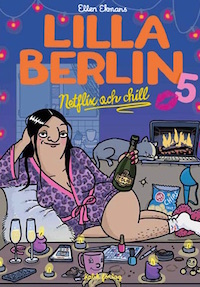 Ellen Ekman: 'Lilla Berlin 5: Netflix och chill'