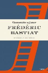 Frédéric Bastiat: 'Ekonomiska sofismer'