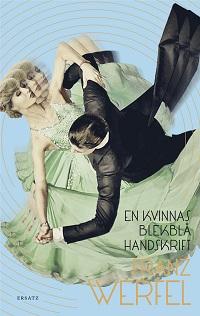 Franz Werfel: 'En kvinnas blekblå handskrift'