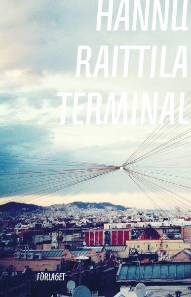 Hannu Raittila: 'Terminal'