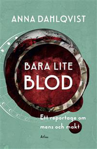 Anna Dahlqvist: 'Bara lite blod'