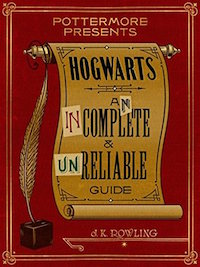 : Hogwarts: An Incomplete and Unreliable Guide