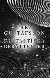Lars Gustafsson: 'Fantastiska berättelser'