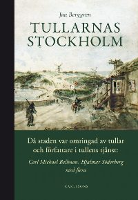Jan Berggren: 'Tullarnas Stockholm'