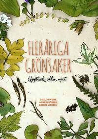 Philipp Weiss, Annevi Sjöberg, Daniel Larsson: 'Fleråriga grönsaker'