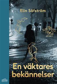 Elin Säfström: 'En väktares bekännelser'