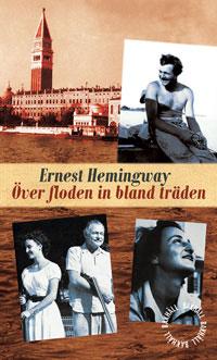 Ernest Hemingway: 'Över floden in bland träden'