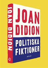 Joan Didion: 'Politiska fiktioner'