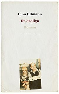 Linn Ullmann: 'De oroliga'