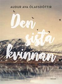 Auður Ava Ólafsdóttir: 'Den sista kvinnan'