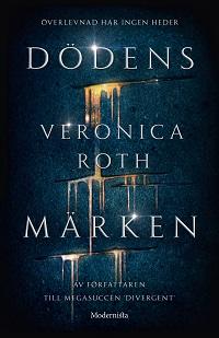 Veronica Roth: 'Dödens märken'