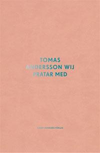 Tomas Andersson Wij: 'Tomas Andersson Wij pratar med'