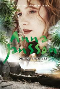 Anna Jansson: 'Det du inte vet'