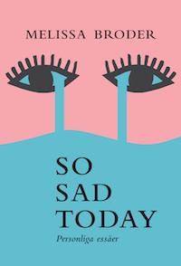 Melissa Broder: 'So sad today'