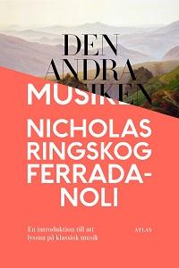 Nicholas Ringskog Ferrada-Noli: 'Den andra musiken'