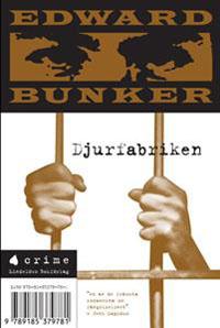 Edward Bunker: 'Djurfabriken'