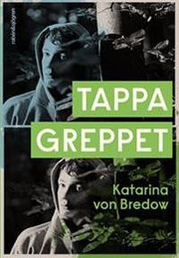 Katarina von Bredow: 'Tappa greppet'